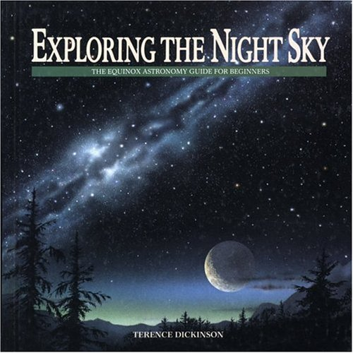 Firefly Books Exploring the Night Sky The Equinox Astronomy Guide for Beginners